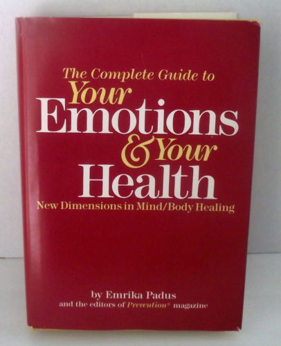 Your Emotions Health Complete Guide Padus Mind Body Healing HBDJ Happy Mental