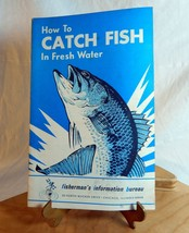 Vintage Booklet How To Catch Fish In Fresh Water Illustrated Chicago F.I.B. - $18.59