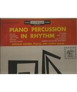 PIANO  PERCUSSION  IN  RHYTHM  - ARTHUR COHEN PIANIST -   LP - $2.99