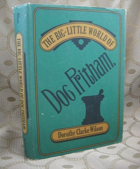 The Big Little World of Doc Pritham by Dorothy Clarke Wilson