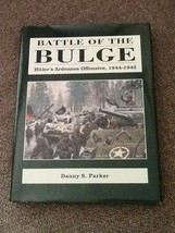 Battle Of The Bulge Danny S. Parker Hardcover Book - $5.94