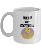Funny Drunk Mug, Gift For Him/Her, Let's Get Wasted,  White 11oz Coffee,... - $14.84