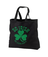 So Irish My Liver Hurts New Black Tote Bag Gifts Novelty Fun - $17.99
