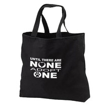 Until There Are None Adopt One New Black Tote Bag Gifts Dog Cat Rescue - $17.99