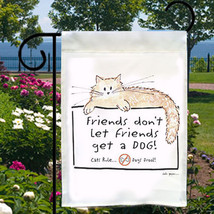 Don't Let Friends Get A Dog New Small Garden Flag, Cat Humor - $12.99