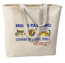 Multi Tasking Humor New Large Canvas Tote Bag, All Purpose, Shopping, Gardening - $18.99