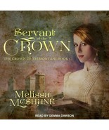 Servant of the Crown by Melissa McShane (CD-Audio, 2017) ipod ready MP3 CD - $13.17