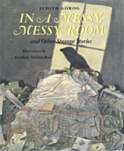 In A Messy, Messy Room and Other Strange Stories by Judith Gorog - $3.50