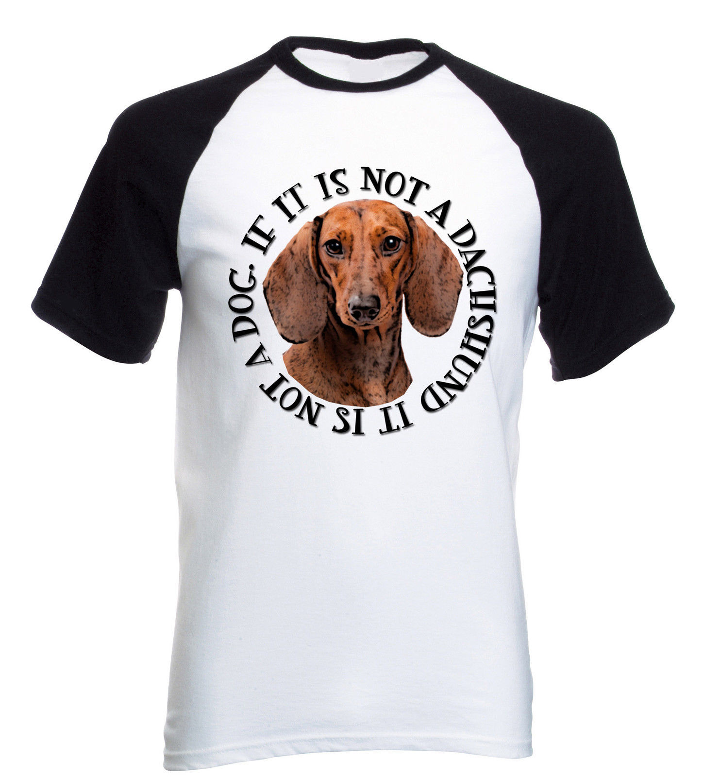 Primary image for DACHSHUND IF IT IS NOT A - COTTON BASEBALL T-SHIRT ALL SIZES IN STOCK