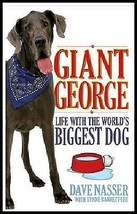 Giant George: Life With the World's Biggest Dog - Great Dane - New Softc... - $9.95