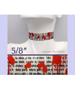 BLOOD SPATTER Choker 5/8 inch 16 mm wide Bloody Splatter Drops Custom Ha... - $5.25