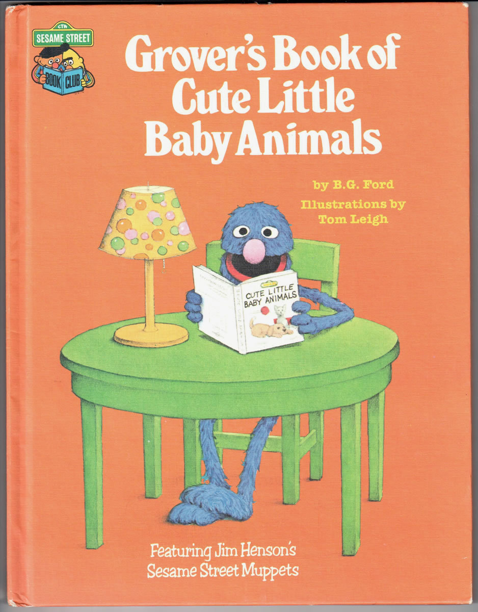 Primary image for Grover's Book of Cute Little Baby Animals: Featuring Jim Henson's Sesame Street