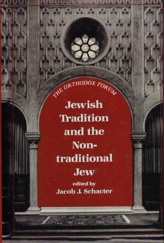 Primary image for Jewish Tradition and the Non-Traditional Jew (The Orthodox Forum Series) by S...