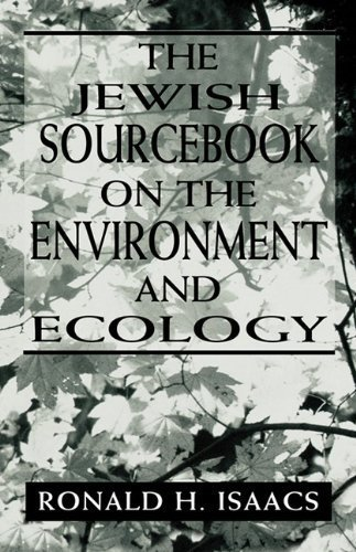 Primary image for The Jewish Sourcebook on the Environment and Ecology [Hardcover] by Isaacs, R...