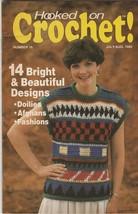 Hooked on Crochet! Number 16 Jul-Aug 1989 crochet patterns - $2.97
