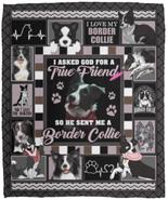 I Asked God For A True Friend So He Sent Me A Border Collie Sofa Fleece ... - $49.84+