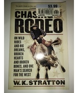 Chasing the Rodeo: On Wild Rides and Big Dreams, Broken Hearts and Broke... - $10.99