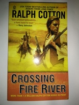Crossing Fire River Paperback – August 4, 2009 by Ralph Cotton - $4.95