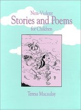 Non-Violent Stories and Poems for Children Macaulay, Teresa and Trainor,... - $13.84