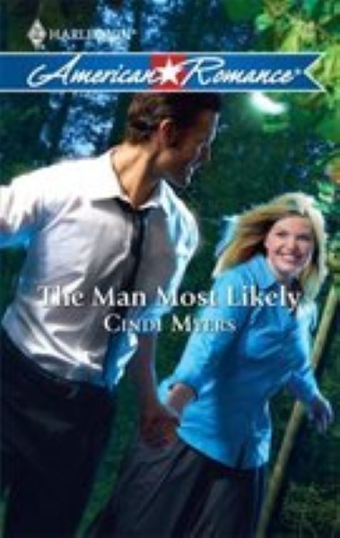 The Man Most Likely by Myers, Cindi