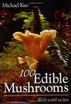 100 Edible Mushrooms [Paperback] Kuo, Michael - $17.93