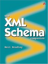 The XML Schema Companion [Paperback] Bradley, Neil - $26.82