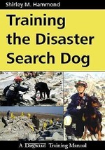 Training the Disaster Search Dog :  Shirley M.I. Hamm : New Softcover   @ZB - $27.50