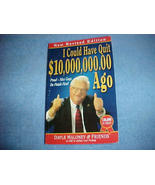 I Could Have Quit $10,000,000.00 Ago by Dayle M... - $8.95