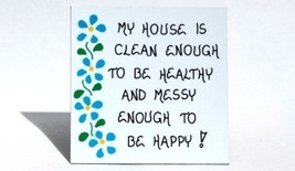Magnet - Humorous Quote - Housework, home, house, cleaning, blue flowers - $3.95