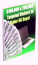 100000 - 200000 Targeted Visitors In Under 60 Days - EBook - $1.99