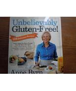 Unbelievable Gluten Free 128 Recipes by Anne Byrn - $3.99