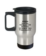 Funny Quarantine 2020 Travel Mug, When social distancing is over, let's ... - $21.95