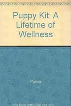 Puppy Kit: A Lifetime of Wellness [Paperback] [Jan 01, 2003] Purina