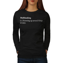 Multitasking Joke Tee Funny Women Long Sleeve T-shirt - $14.99