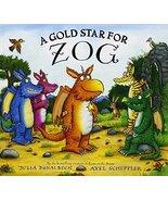 A Gold Star for Zog [Hardcover] Donaldson, Julia and Scheffler, Axel - $7.98