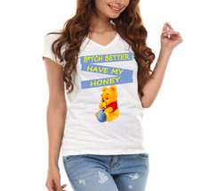 Winnie The Pooh Bitch Better Have My Honey Funny Fun Spoof Ladies V-Neck T-Shirt - $12.00