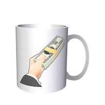 100 Dollars Money In The Hand Funny  11oz Mug a429 - $10.83