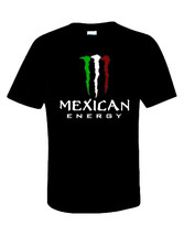 Mexican Energy T-shirt Black or White 100% Cotton Preshrunk - $17.50+