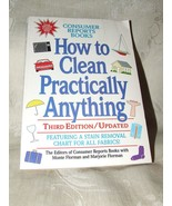 1993 How to Clean Practically Anything Third Edition Updated CONSUMER RE... - $5.00