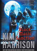 Black Magic Sanction by Kim Harrison ( Book 8 The Hollows Series) FIRST ... - $45.00
