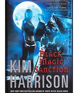 Black Magic Sanction by Kim Harrison ( Book 8 The Hollows Series) FIRST ... - $45.00