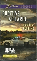 Fugitive At Large Sandra Robbins (Bounty Hunters Bk2)(Love Inspired LP S... - $2.25