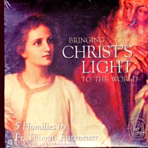 CD  Bringing Christ's Light to The World 5 Homilies by Fr. Thomas Euteneur - $4.95