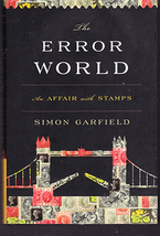 The Error World ; An Affair with Stamps by Simon Garfield - $7.00