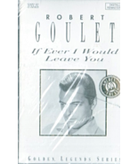 Robert Goulet -Music Cassette - If Ever I Would Leave You. - $4.95