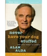 Never Have Your Dog Stuffed: And Other Things I've Learned by Alan Alda - $3.25