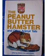 The Peanut Butter Hamster and Other Animal Tales edited by Grace Fox And... - $7.99