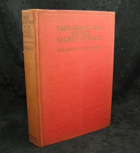 True Adventures of the Secret Service by Major C. E. Russell