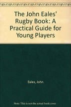 The John Eales' Rugby Book: A Practical Guide for Young Players Eales, John - $17.80