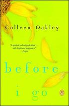 Before I Go: A Book Club Recommendation! [Paperback] Oakley, Colleen - $5.80